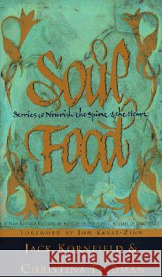 Soul Food: Stories to Nourish the Spirit and the Heart Jack Kornfield Christina Feldman Jon Kabat-Zinn 9780062514424