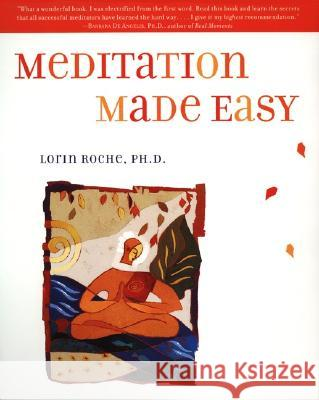Meditation Made Easy Lorin Roche 9780062515421