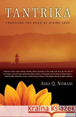 Tantrika: Traveling the Road of Divine Love Asra Q. Nomani 9780062517142