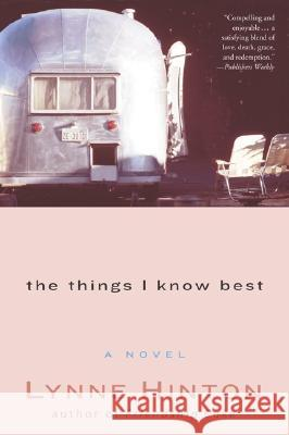 The Things I Know Best Lynne Hinton J. Lynne Hinton 9780062517289