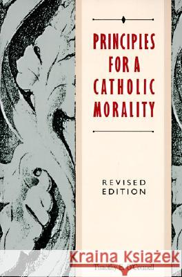 Principles for a Catholic Morality: Revised Edition Timothy Oconnell 9780062548658