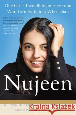 Nujeen: One Girl's Incredible Journey from War-Torn Syria in a Wheelchair Christina Lamb 9780062567734