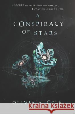 A Conspiracy of Stars Olivia a. Cole 9780062644213