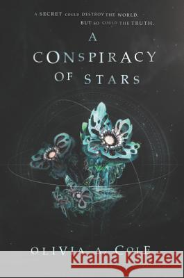 A Conspiracy of Stars Olivia a. Cole 9780062644220