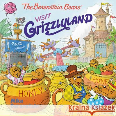 The Berenstain Bears Visit Grizzlyland Mike Berenstain Mike Berenstain 9780062654632