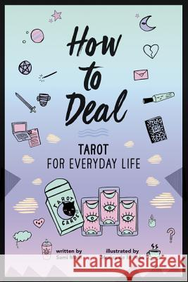 How to Deal: Tarot for Everyday Life Sami Main Marisa d 9780062662170