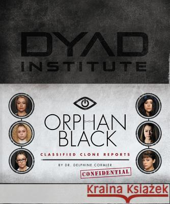 Orphan Black Classified Clone Reports  9780062663962