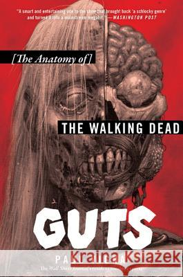 Guts: The Anatomy of the Walking Dead Paul Vigna 9780062666123