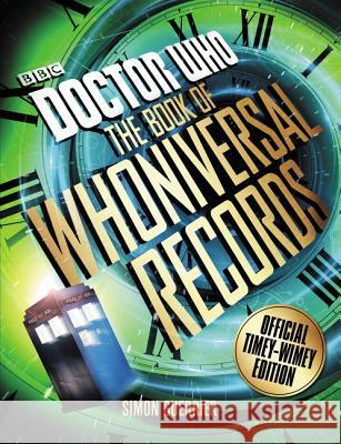 Doctor Who: The Book of Whoniversal Records: Official Timey-Wimey Edition Simon Guerrier 9780062681157