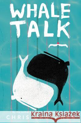Whale Talk Chris Crutcher 9780062687753