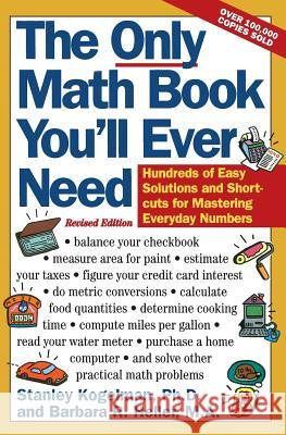 The Only Math Book You'll Ever Need, Revised Edition Stanley Kogelman Barbara R. Heller 9780062725073