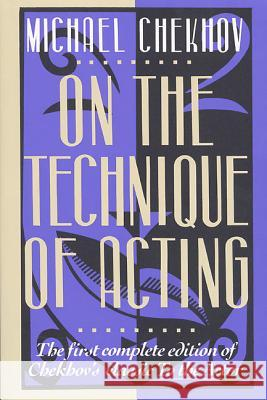 On the Technique of Acting Michael Chekhov Nor Simpson Mel Gordon 9780062730374