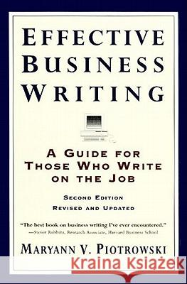 Effective Business Writing: Strategies, Suggestions and Examples Maryann V. Piotrowski Piotrowski 9780062733818