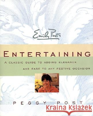 Emily Post's Entertaining Peggy Post Peggy Post 9780062736406