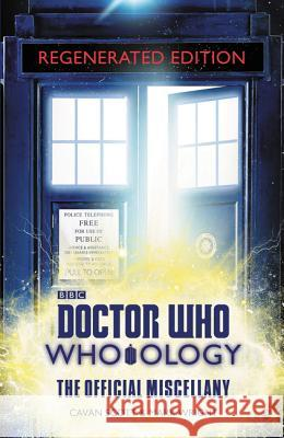 Doctor Who: Who-Ology Regenerated Edition: The Official Miscellany Cavan Scott Mark Wright 9780062795595
