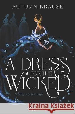 A Dress for the Wicked Autumn Krause 9780062857330