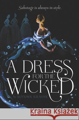 A Dress for the Wicked Autumn Krause 9780062857347