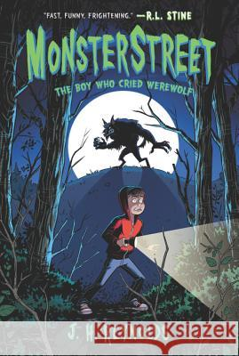 Monsterstreet #1: The Boy Who Cried Werewolf J. H. Reynolds 9780062869340