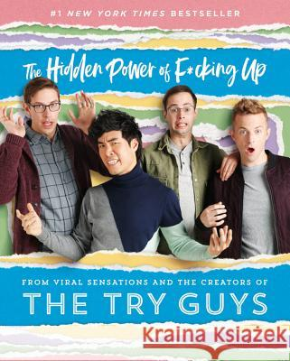 The Try Guide: The Hidden Power of F***ing Up The Tr Keith Habersberger Zach Kornfeld 9780062879615