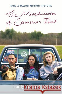 The Miseducation of Cameron Post Movie Tie-in Edition : ALA Booklist Editors' Choice, Amazon.com Best Books of the Month, Amazon.com Best Books of the Year, Kirkus Reviews Best Young Adult Book, Schoo Emily M. Danforth 9780062884497