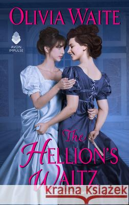 The Hellion's Waltz: Feminine Pursuits Olivia Waite 9780062931832