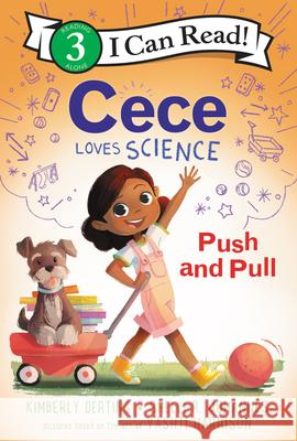 Cece Loves Science: Push and Pull Kimberly Derting Vashti Harrison Shelli R. Johannes 9780062946089