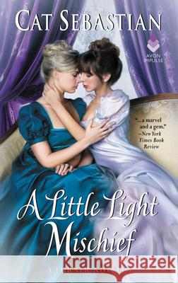 A Little Light Mischief: A Turner Novella Cat Sebastian 9780062951045