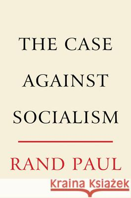 The Case Against Socialism Rand Paul 9780062954862