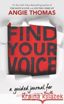 Find Your Voice : A Guided Journal for Writing Your Truth Angie Thomas 9780062983930
