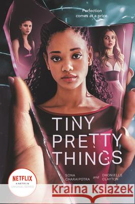 Tiny Pretty Things TV Tie-in Edition Sona Charaipotra Dhonielle Clayton 9780063056558