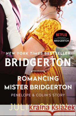 Romancing Mister Bridgerton: Bridgerton Julia Quinn 9780063141247