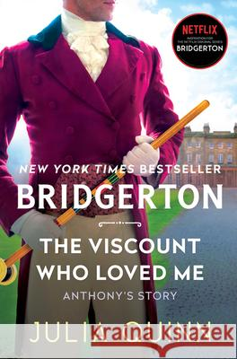 The Viscount Who Loved Me: Bridgerton Julia Quinn 9780063141322