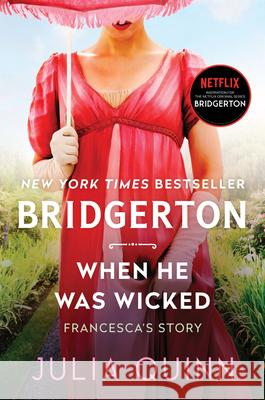 When He Was Wicked: Bridgerton Julia Quinn 9780063141377