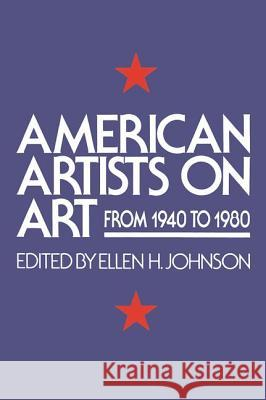 American Artists on Art: From 1940 to 1980 Ellen H. Johnson 9780064301121