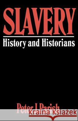 Slavery : History And Historians Peter J. Parish 9780064301824