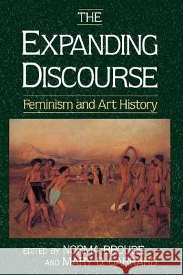 The Expanding Discourse: Feminism and Art History Mary D. Garrard Norma Broude 9780064302074