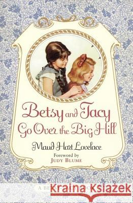 Betsy and Tacy Go Over the Big Hill Maud Hart Lovelace Lois Lenski Judy Blume 9780064400992 HarperTrophy