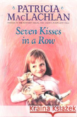 Seven Kisses in a Row Patricia MacLachlan Maria Pia Marrella 9780064402316