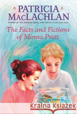 The Facts and Fictions of Minna Pratt Patricia MacLachlan 9780064402651