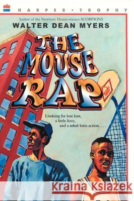 The Mouse Rap: A Proven, Step-By-Step Approach to Solvi Walter Dean Myers 9780064403566