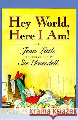 Hey World, Here I Am! Jean Little Susan G. Truesdell Sue Truesdell 9780064403849