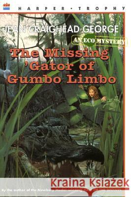 The Missing 'Gator of Gumbo Limbo Jean Craighead George Jean Craighead George 9780064404341