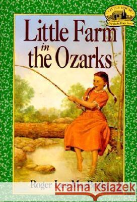 Little Farm in the Ozarks Roger Lea MacBride David Gilleece David Gilleece 9780064405102