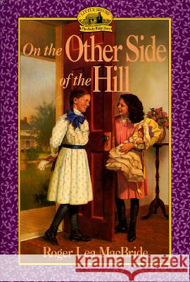 On the Other Side of the Hill Roger Lea MacBride David Gilleece 9780064405751