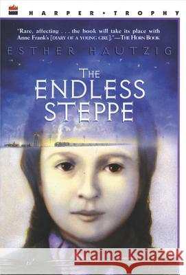 The Endless Steppe: Growing Up in Siberia Esther Hautzig 9780064405775