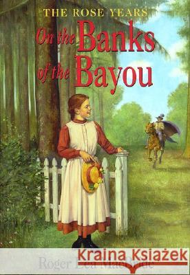 On the Banks of the Bayou Roger Lea MacBride Dan Andreasen 9780064405829