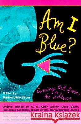 Am I Blue?: Coming Out from the Silence Marion Dane Bauer Beck Underwood 9780064405874 HarperTrophy