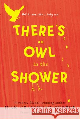 There's an Owl in the Shower Jean Craighead George Christine Herman Merrill 9780064406826