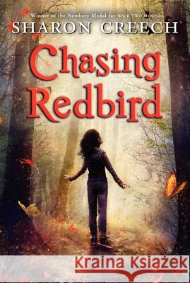 Chasing Redbird Sharon Creech 9780064406963