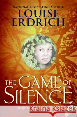 The Game of Silence Louise Erdrich 9780064410298